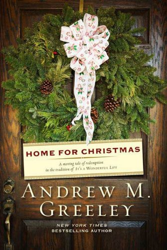 Home for Christmas: A Novel                                                 by Andrew M. Greeley