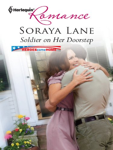 Soldier on Her Doorstep (Heroes Come Home Book 1)                                                 by Soraya Lane