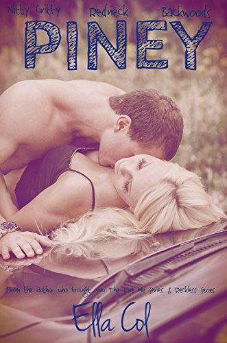 PINEY (The Pineland Series Book 1)                                                 by Ella Col