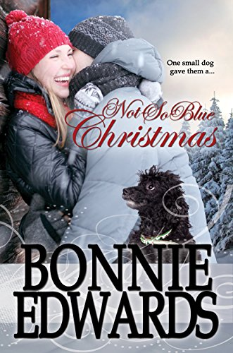 Not-So-Blue Christmas: Love at Christmas Book 1 (Christmas Collection)                                                 by Bonnie Edwards