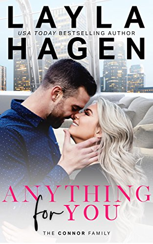 Anything For You (The Connor Family Book 1)                                                 by Layla Hagen