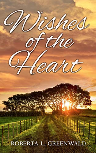 Wishes Of The Heart                                                 by Roberta L. Greenwald