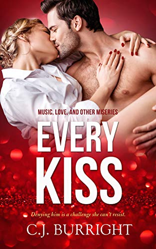 Every Kiss by C.J. Burright