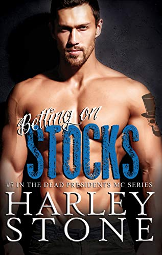 Betting on Stocks (Dead Presidents MC Book 7)                                                 by Harley Stone