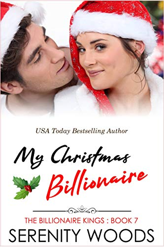 My Christmas Billionaire (The Billionaire Kings Book 7)                                                 by Serenity Woods