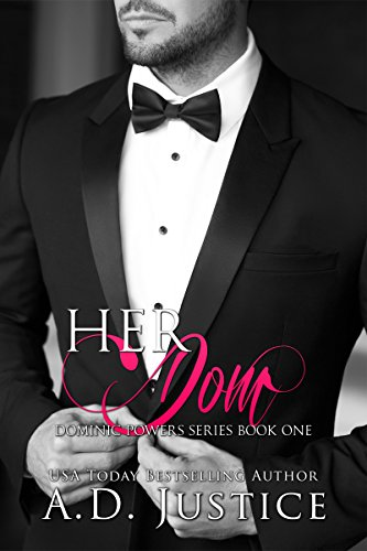 Her Dom (Dominic Powers Book 1)                                                 by A.D. Justice