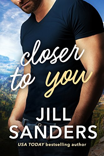 Closer to You (Haven, Montana Book 1)                                                 by Jill Sanders