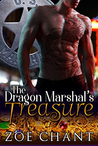The Dragon Marshal's Treasure (U.S. Marshal Shifters Book 1)                                                 by Zoe Chant