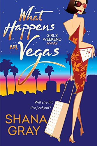 What Happens in Vegas by Shana Gray