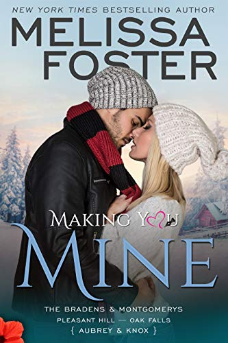Making You Mine: Knox and Aubrey (The Bradens & Montgomerys (Pleasant Hill - Oak Falls) Book 5)                                                 by Melissa Foster