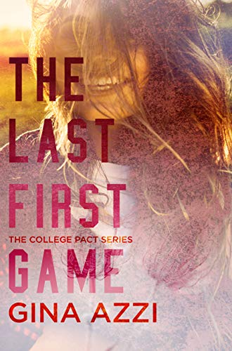 The Last First Game: A College Romance (The College Pact Series Book 1)                                                 by Gina Azzi