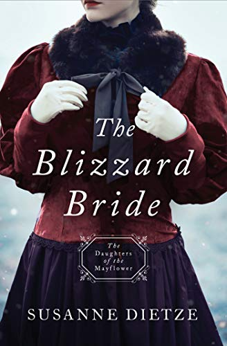 The Blizzard Bride: DAUGHTERS OF THE MAYFLOWER #11 by Susanne Dietze
