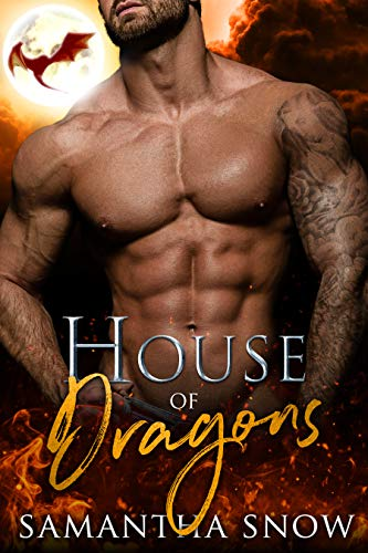 House Of Dragons (The Cami Bakersfield Saga Book 1)                                                 by Samantha Snow