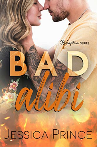 Bad Alibi (Redemption Book 1)                                                 by Jessica Prince