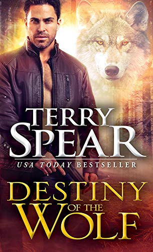 Destiny of the Wolf (Silver Town Wolf Book 1)             by Terry Spear