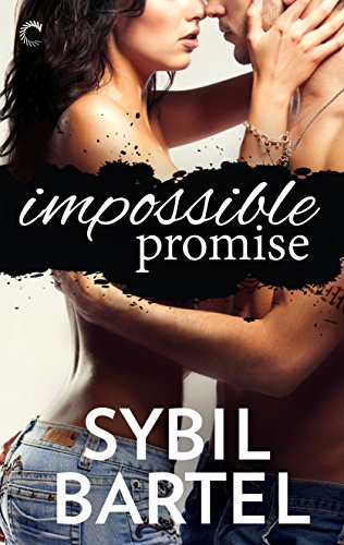 Impossible Promise (Unchecked Book 1)             by Sybil Bartel