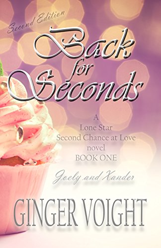 Back for Seconds (Lone Star Second Chances Book 1)             by Ginger Voight