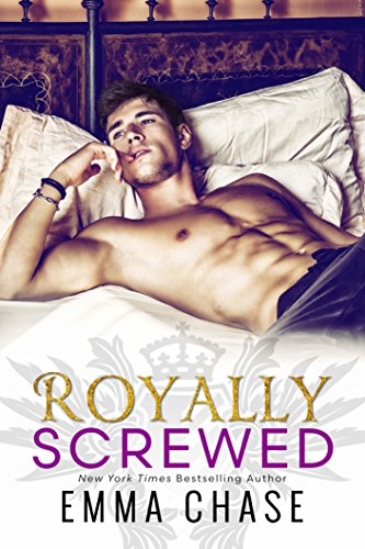 Royally Screwed (The Royally Series Book 1)             by Emma Chase