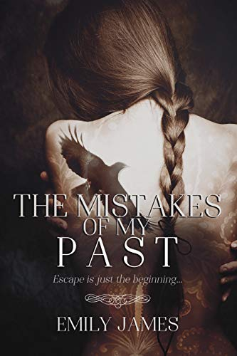 The Mistakes of My Past: A Dark Romantic Suspense Novel             by Emily James