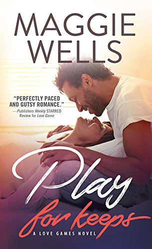Play for Keeps (Love Games Book 2)             by Maggie Wells