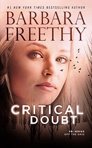 Critical Doubt (Off The Grid: FBI Series Book 7)                                                 by Barbara Freethy