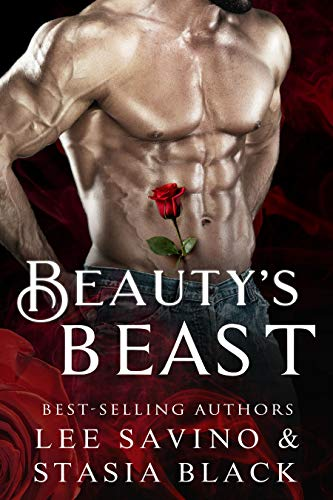 Beauty's Beast: a Dark Romance (Beauty and the Rose Book 1)                                                 by Stasia Black