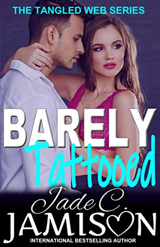 Barely Tattooed (Tangled Web 3)             by Jade C. Jamison
