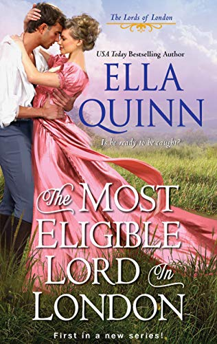 The Most Eligible Lord in London (The Lords of London Book 1)             by Ella Quinn