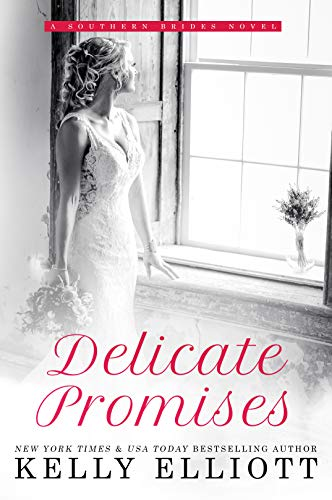 Delicate Promises (Southern Bride Book 2)             by Kelly Elliott