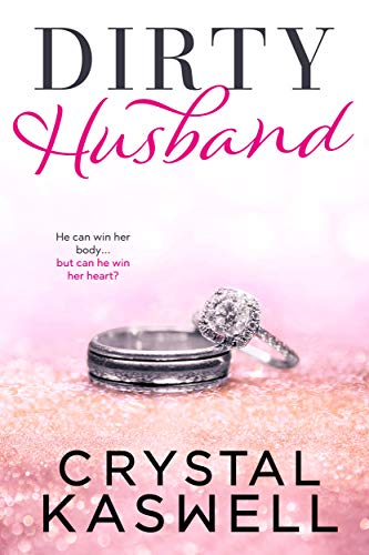 Dirty Husband             by Crystal Kaswell