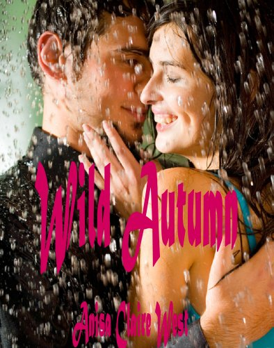 Wild Autumn             by Anisa Claire West