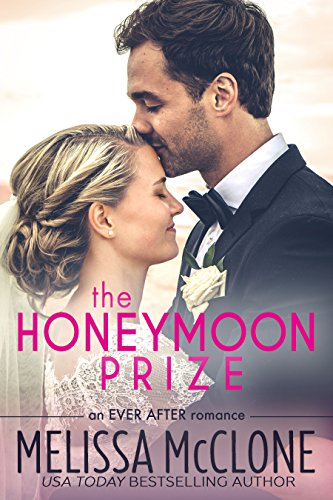 The Honeymoon Prize (Ever After series Book 1)             by Melissa McClone