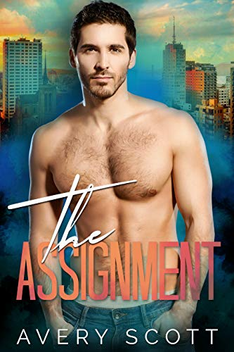 The Assignment             by Avery Scott