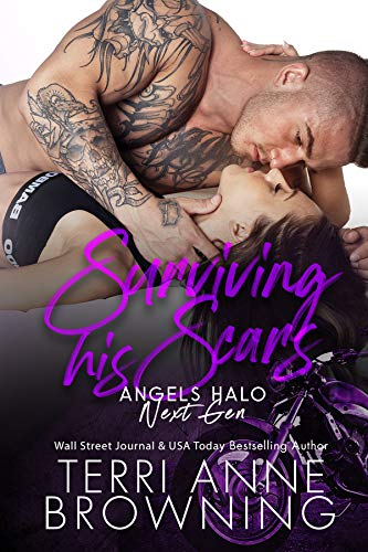 Surviving His Scars (Angels Halo MC Next Gen Book 4)             by Terri Anne Browning