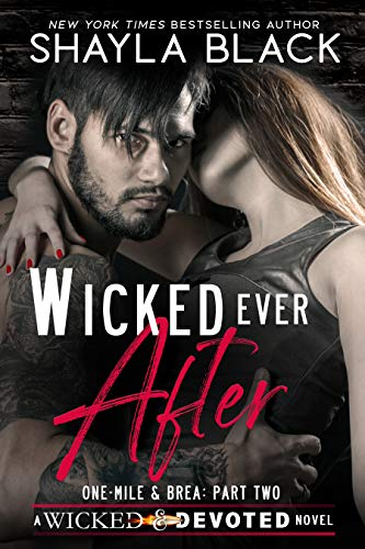 Wicked Ever After (One-Mile and Brea, Part Two) (Wicked & Devoted Book 2)             by Shayla Black