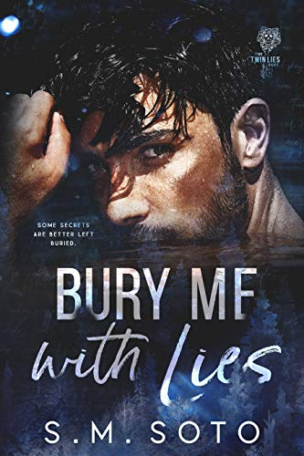 Bury Me with Lies (Twin Lies Duet Book 2)             by S.M. Soto