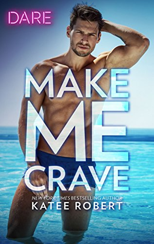 Make Me Crave: A Holiday Fling Romance (The Make Me Series) by Katee Robert