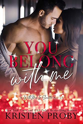 You Belong With Me (With Me In Seattle Book 14) by Kristen Proby