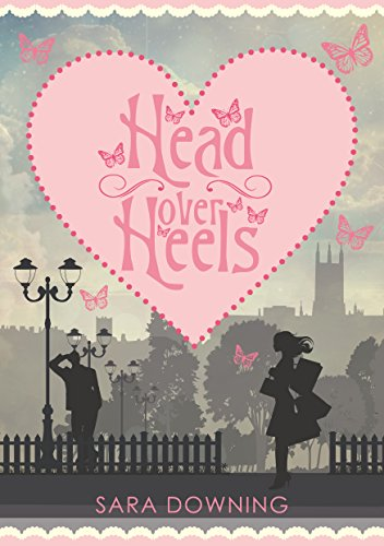 Head Over Heels: A story of love, friendship... and shoes by Sara Downing