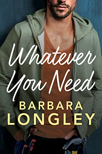 Whatever You Need (The Haneys Book 2) by Barbara Longley