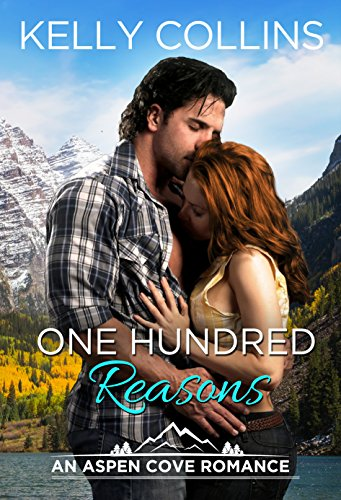 One Hundred Reasons (An Aspen Cove Romance Book 1) by Kelly Collins