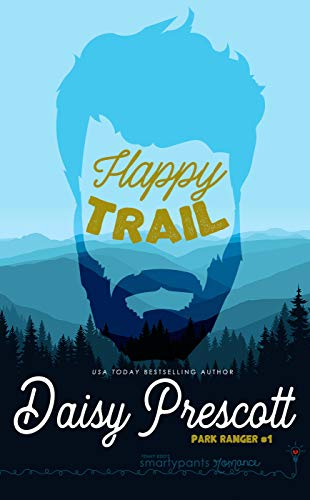Happy Trail: A Trapped Together Forced Proximity Romance (Park Ranger Book 1) by Smartypants Romance
