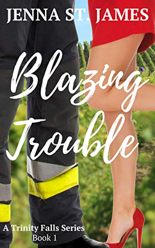 Blazing Trouble (A Trinity Falls Series Book 1) by Jenna St. James