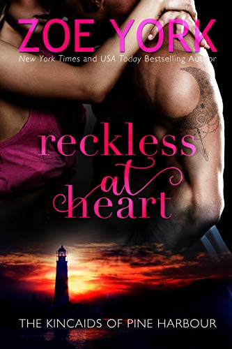 Reckless at Heart (The Kincaids of Pine Harbour Book 1) by Zoe York