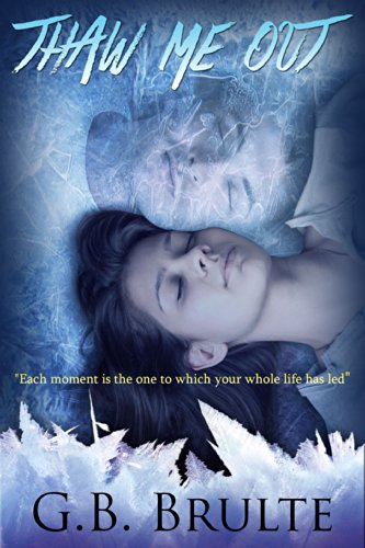 Thaw Me Out (Frozen Heart Book 1) by G.B. Brulte