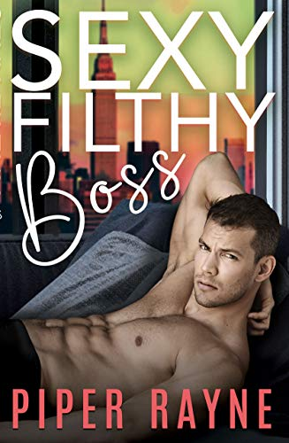 Sexy Filthy Boss (White Collar Brothers Book 1) by Piper Rayne