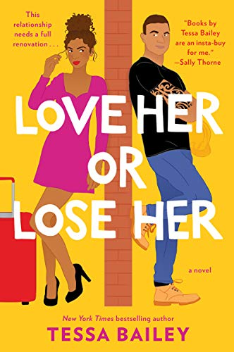 Love Her or Lose Her: A Novel (Hot & Hammered Book 3) by Tessa Bailey