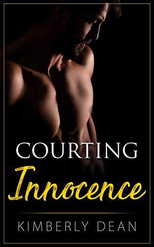 Courting Innocence (The Courting Series Book 2) by Kimberly Dean