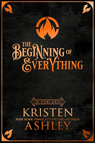 The Beginning of Everything (The Rising Book 1) by Kristen Ashley