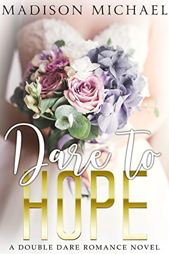 Dare to Hope by Madison Michael